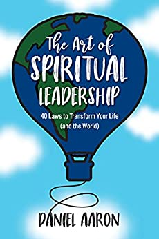 Book cover image for the art of spiritual leadership: 40 laws to transform your life (and the world)