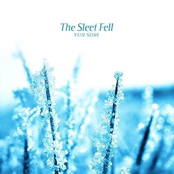 The Sleet Fell