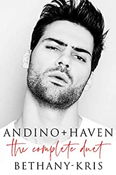 Andino + Haven: The Complete Duet by [Bethany-Kris]