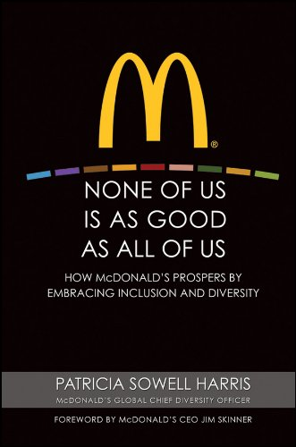 None of Us is As Good As All of Us: How McDonald's Prospers by Embracing Inclusion and Diversity