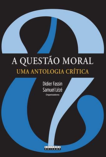 A Questão Moral: uma Antologia Crítica