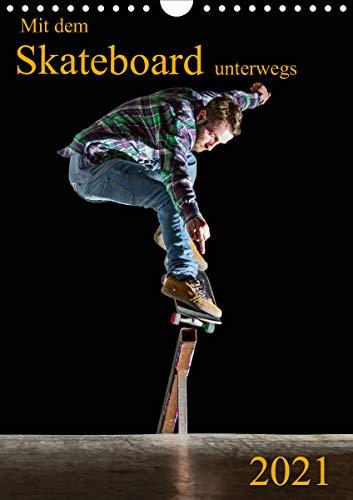 Mit dem Skateboard unterwegs (Wandkalender 2021 DIN A4 hoch)