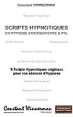 Scripts Hypnotiques en Hypnose Ericksonienne et Pnl de Constant Winnerman