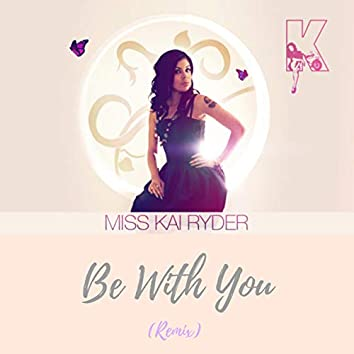 Be With You (Remix)