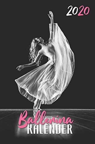 Ballerina Kalender 2020: Taschenkalender schwarz weiß Bild für Ballett Tänzerin - Dein Tänzer Terminplaner mit Wochen- und Monatsübersichten 1 Woche 2 ... Geschenkidee (Schreibwaren, Band 3)