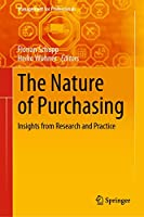 The Nature of Purchasing: Insights from Research and Practice (Management for Professionals)