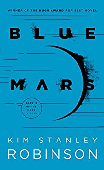 Blue Mars (Mars Trilogy Book 3) by [Kim Stanley Robinson]