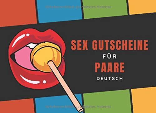 Sex Gutscheine Für Paare Deutsch: 52 Freche Sex-Gutscheinen Und 10 Leeren Seiten Um Ihre Eigenen Zu Machen | Lustige Herausforderungen Und Sexuelle Spiele | Geschenk Für Valentinstag Und Geburtstag