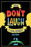 The Don't Laugh Challenge - 2nd Edition: Children's Joke Book Including Riddles, Funny Q&A Jokes, Knock Knock, and Tongue Twisters for Kids Ages 5, 6, ... Gift Ideas (The Don't Laugh Challenge Series)