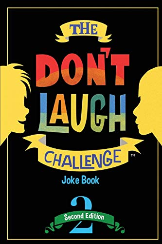 The Don't Laugh Challenge - 2nd Edition: Children's Joke Book Including Riddles, Funny Q&A Jokes,...