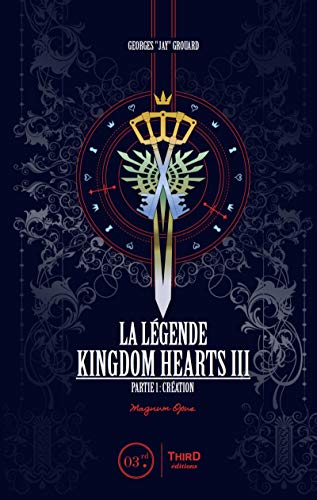 La Légende Kingdom Hearts III: Partie 1 : création