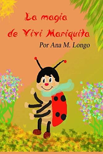 La magia de Vivi Mariquita-Por Ana M. Longo