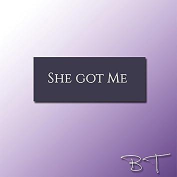 She Got Me