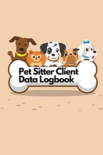 Pet Sitter Client Data Log Book: Pet Sitting Animal Care Client Tracking Address & Appointment Book with A to Z Alphabetic Tabs to Record Personal Customer Information (160 Pages)