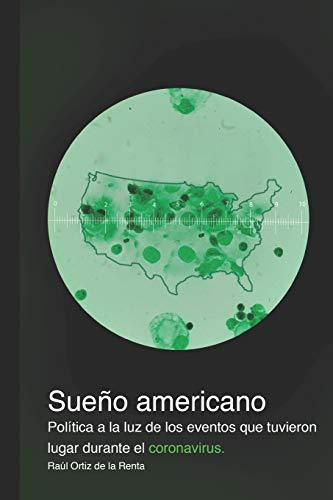 Sueño americano: Política a la luz de los eventos que tuvieron lugar durante el coronavirus