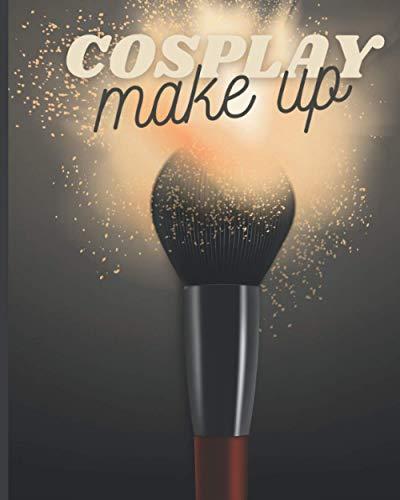 Cosplay make up: livre de maquillage pour professionnels /carnet de maquillage / 100 fiches à completer pour réussir son maquillage du visage et ou pratiquer de nouveaux styles