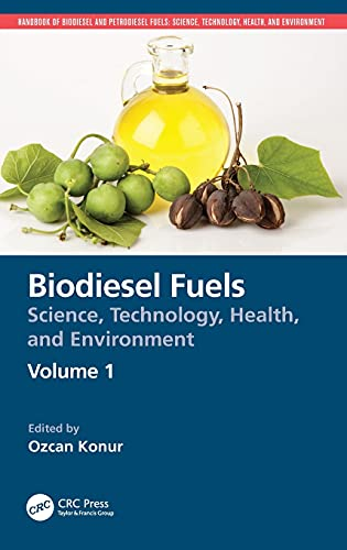 Compare Textbook Prices for Biodiesel Fuels: Science, Technology, Health, and Environment Handbook of Biodiesel and Petrodiesel Fuels 1 Edition ISBN 9780367456146 by Konur, Ozcan