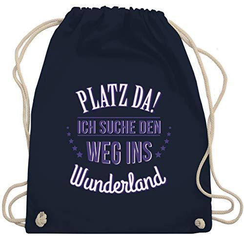 Shirtracer Sprüche - Platz da - Ich such den Weg ins Wunderland - Unisize - Navy Blau - wunderland beutel - WM110 - Turnbeutel und Stoffbeutel aus Baumwolle