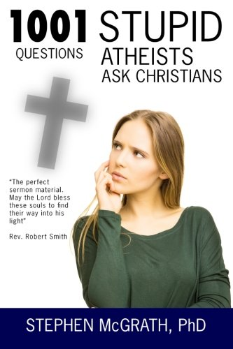 Ebook download 1001 stupid questions atheists ask christians iellmiaub how to free access or free download 1001 stupid questions atheists ask christians ebook fandeluxe Images