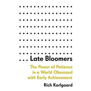 Late Bloomers     The Power of Patience in a World Obsessed with Early Achievement              Written by:                                                                                                                                 Rich Karlgaard                               Narrated by:                                                                                                                                 Fred Sanders                      Length: 9 hrs and 19 mins     Not rated yet     Overall 0.0