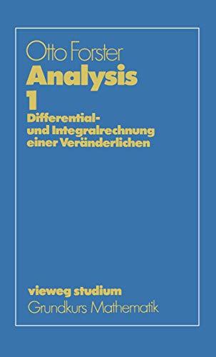 Analysis 1: Differential- und Integralrechnung einer Veränderlichen (vieweg studium; Grundkurs Mathematik)