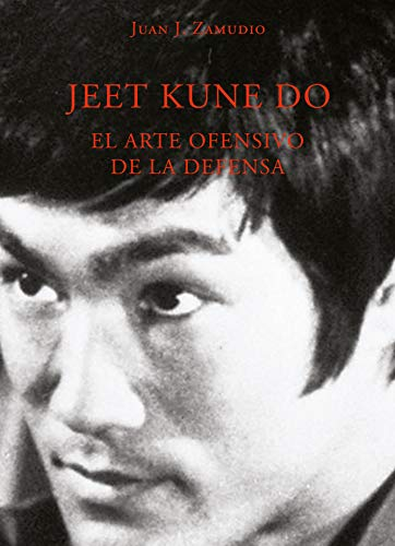 Jeet Kune Do (el arte ofensivo de la defensa)