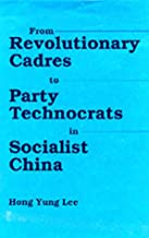 From Revolutionary Cadres to Party Technocrats in Socialist China (Center for Chinese Studies, UC Berkeley)