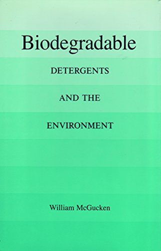 Biodegradable: Detergents and the Environment (Environmental...