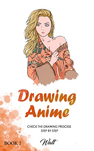DRAWING ANIME BOOK 7: Check the drawing anime process step by step (English Edition)