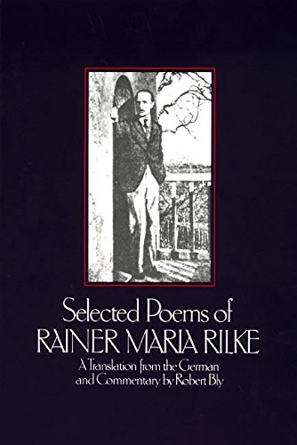 Selected Poems of Rainer Maria Rilke: A Translation from the German and Commentary