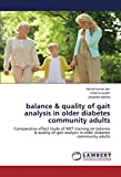 balance & quality of gait analysis in older diabetes community adults: Comparative effect study of MET training on balance & quality of gait analysis in older diabetes community adults