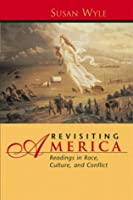 Revisiting America: Readings in Race, Culture, and Conflict