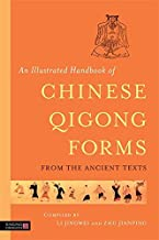 An Illustrated Handbook of Chinese Qigong Forms from the Ancient Texts by Li Jingwei and Zhu Jianping (18-Dec-2013) Paperback