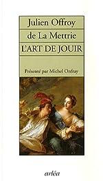 L'Art de jouir de Julien Offroy De La Mettrie