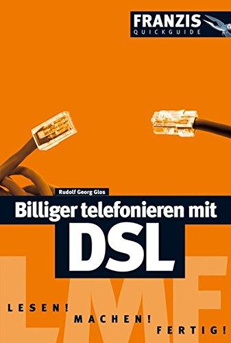 Billiger telefonieren mit DSL (Franzis Quickguide)