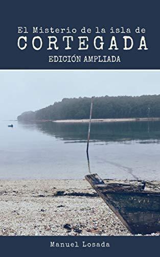 El Misterio de la isla de Cortegada: Adéntrate en el misterio con el Stephen King gallego : Una novela que tendrás que acabar en un solo día.