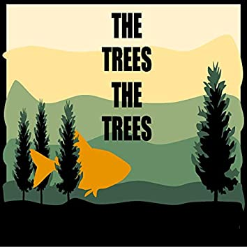 The Trees the Trees