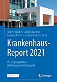 Krankenhaus-Report 2021: Versorgungsketten – Der Patient im Mittelpunkt (German Edition)