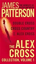 The Alex Cross Collection: Double Cross / Cross Country / I, Alex Cross (Alex Cross) The Alex Cross