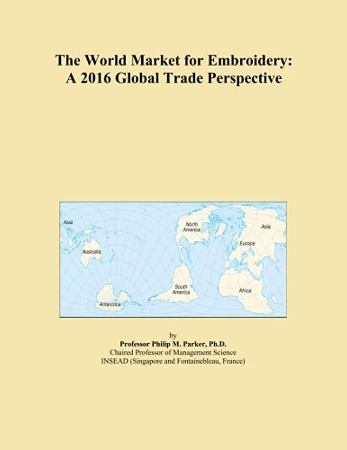 アシスタント教室スタッフThe World Market for Embroidery: A 2016 Global Trade Perspective