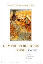 L'EMPIRE PORTUGAIS D'ASIE 1500-1700. - Histoire économique et politique de Sanjay Subrahmanyam
