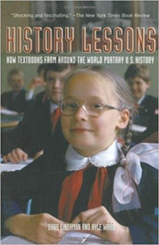 Compare Textbook Prices for History Lessons: How Textbooks from Around the World Portray U.S. History 1 Edition ISBN 9781595580825 by Lindaman, Dana,Ward, Kyle