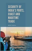 Security of India's Ports, Coast and Maritime Trade: Challenges in the 21st Century