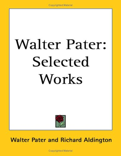 Walter Pater: Selected Worksの詳細を見る