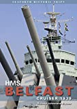 HMS Belfast: Cruiser 1939 (Seaforth Historic Ships)