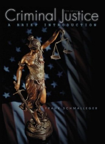 Criminal Justice: A Brief Introduction (5th Edition)