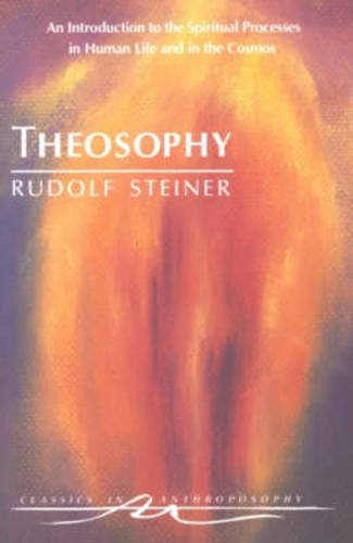 Compare Textbook Prices for Theosophy : An Introduction to the Spiritual Processes in Human Life and in the Cosmos Later prt. Edition ISBN 9780880103732 by Rudolf Steiner,Catherine Creeger