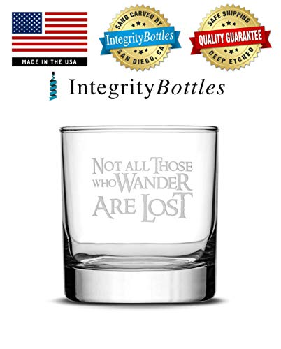 Integrity Bottles Premium Lord of the Rings Whiskey Glass, Not All Those Who Wander Are Lost, Hand Etched 10oz Rocks Glass, Made in USA, Highball Gifts, Sand Carved