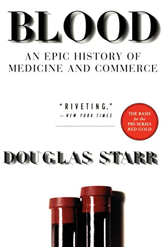 Compare Textbook Prices for Blood: An Epic History of Medicine and Commerce 1 Edition ISBN 9780688176495 by Starr, Douglas