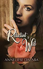 Reluctant to Wed: Arranged Marriage Series, Book 1